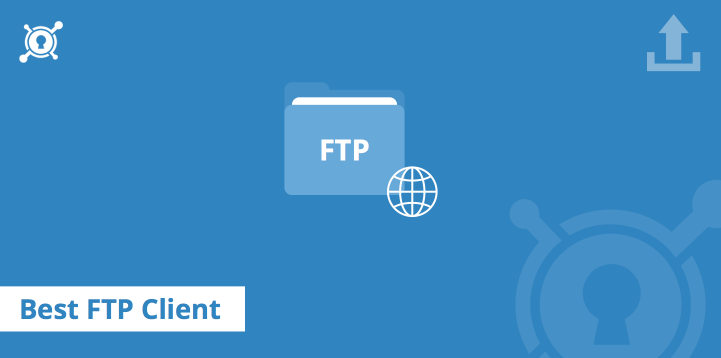 Choosing the Best FTP Client In 2017