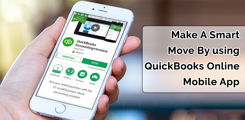 Make A Smart Move By using QuickBooks Online Mobile App